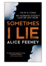 [PDF] Free Download Sometimes I Lie By Alice Feeney