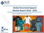Decorated Apparel Market Share, Global Industry Analysis Report 2018-2025