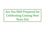 Are You Well Prepared for Celebrating Coming New Years Eve