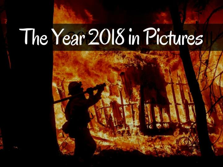 the year 2018 in pictures part i ii n.