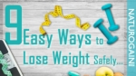 9 Easy Ways to Lose Weight Safely, Reduce Belly Fat Naturally