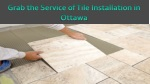 Get the Tile Installation Service in Ottawa