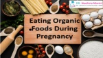 Organic Foods During Pregnancy - Dr Neelima Mantri