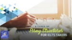 4 Types of Essay Structures For IELTS Takers