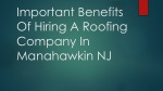 Important Benefits Of Hiring A Roofing Company In Manahawkin NJ