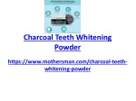 Charcoal teeth whitening powder is a natural teeth whitener – Mothers Man