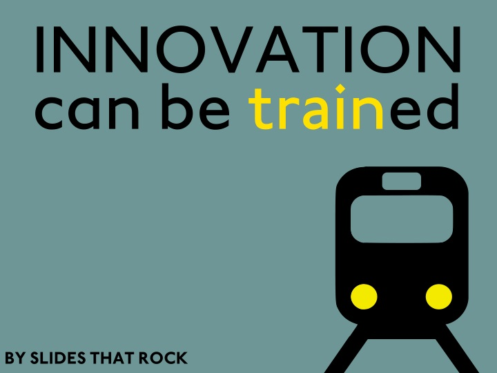innovation can be train ed n.