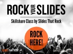 Rock Your Slides on Skillshare