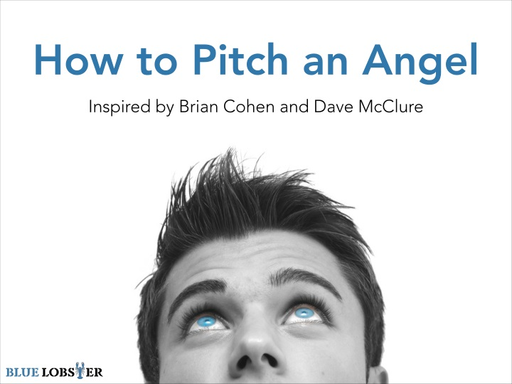 how to pitch an angel inspired by brian cohen n.