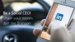 Be a social CEO. Share your stories on Linkedin.