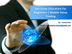Mobile Forex Trading | Get Forex Education For Beginners