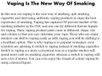 Vaping Is The New Way Of Smoking