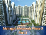 2 & 3 BHK Flats in Noida Extension, Mahagun mywoods phase 3 Part 2