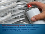 The global anti-corrosion coatings Market is estimated to surpass $22.36 billion by 2023 growing at an estimated CAGR of