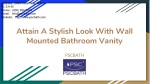 Attain A Stylish Look With Wall Mounted Bathroom Vanity