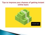 Tips to improve your chances of getting instant online loans