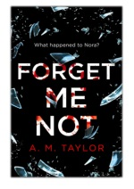 [PDF] Free Download Forget Me Not By A. M. Taylor