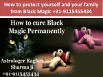 How to protect yourself and your family from black magic 91-9115455434