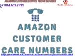 Make a call on Amazon customer service phone number for exact solutions 1844.659.2999