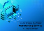 How to Choose the Proper Web Hosting Service for Your Website