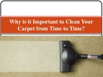 Why is it Important to Clean Your Carpet from Time to Time?