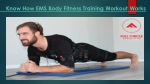 Know How EMS Body Fitness Training Workout Works