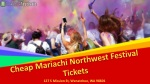 2019 Mariachi Northwest Festival Tickets Cheap