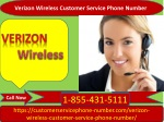 We have Verizon Wireless Customer Service Phone Number 1-855-431-5111