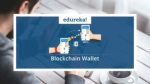 Blockchain Wallet | Blockchain Tutorial for Beginners | Blockchain Training | Edureka