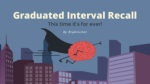 How to Learn and Remember - Graduated Interval Recall