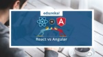 React vs Angular 4 | Angular 2 vs React | React & Angular | ReactJS Training | Edureka