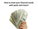 How to meet your financial needs with quick cash loans?