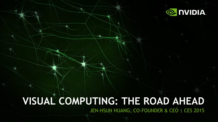 visual computing the road ahead jen hsun huang n.