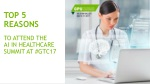Top 5 Reasons to Attend AI in Healthcare Summit at GTC17