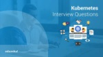 Kubernetes Interview Questions And Answers | Kubernetes Tutorial | Kubernetes Training | Edureka