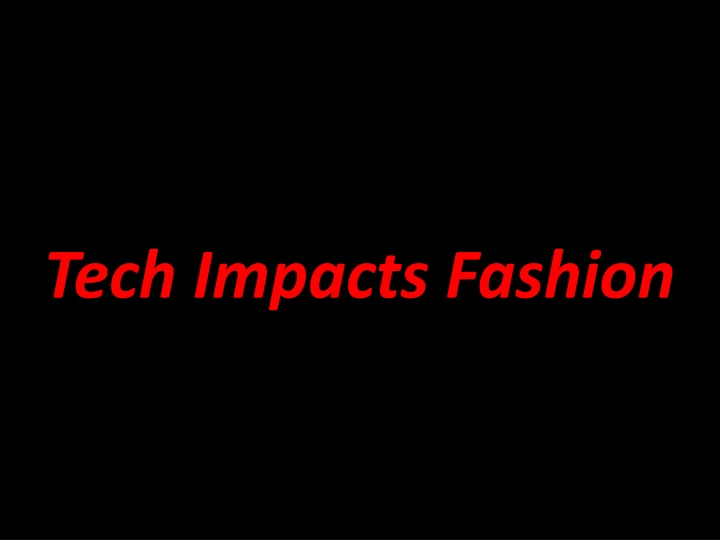 tech impacts fashion n.