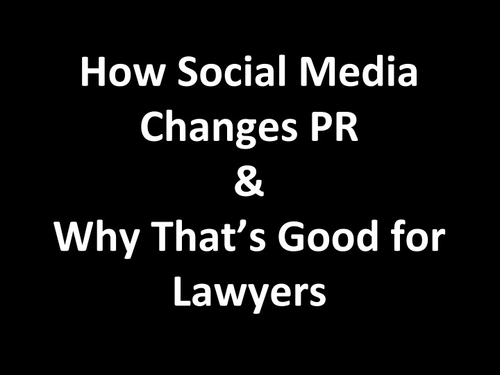How Social Media Changes PR & Why Lawyers Should Care