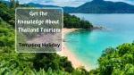 Get the Knowledge About Thailand Tourism