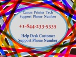 Canon Printer Tech Support Phone Number  1-844-233-5335: Help Desk Customer Support Phone Number