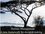 Holistic Management- A new framework for decision making
