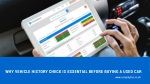 Why vehicle history check is essential before buying a used car