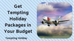 Grab Tempting Holiday Packages at Least Prices