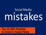 Top 10 SEO Mistakes to Advoid in Social Media