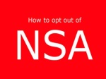 How to opt out of NSA