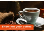 Show Me Your Coffee - And I Will Tell You Who You Are