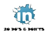 20 Do's and Don'ts on LinkedIn