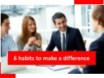 6 Habits To Make A Difference