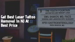 Get Best Laser Tattoo Removal In NJ At Best Price