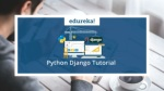 Python Django tutorial | Getting Started With Django | Web Development With Django | Edureka
