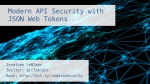 Modern API Security with JSON Web Tokens